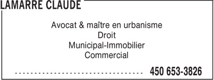 Lamarre Claude (450-653-3826) - Annonce illustr&eacute;e - Avocat &amp; ma&icirc;tre en urbanisme Droit Municipal-Immobilier Commercial