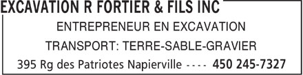 Excavation R Fortier & Fils Inc (450-245-7327) - Annonce illustrée - ENTREPRENEUR EN EXCAVATION TRANSPORT: TERRE-SABLE-GRAVIER