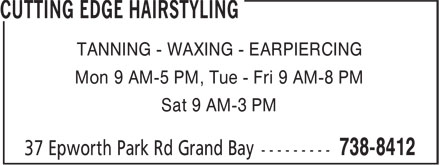 Cutting Edge Hairstyling (506-738-8412) - Display Ad - TANNING - WAXING - EARPIERCING Mon 9 AM-5 PM, Tue - Fri 9 AM-8 PM Sat 9 AM-3 PM