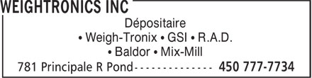 Weightronics Inc (450-777-7734) - Annonce illustrée - Dépositaire • Weigh-Tronix • GSI • R.A.D. • Baldor • Mix-Mill Dépositaire • Weigh-Tronix • GSI • R.A.D. • Baldor • Mix-Mill