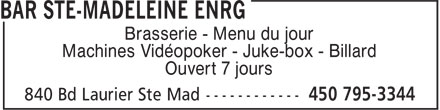 Bar Ste-Madeleine (450-795-3344) - Annonce illustrée======= - Brasserie - Menu du jour - Machines Vidéopoker - Juke-box - Billard - Ouvert 7 jours