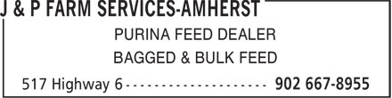 J & P Farm Services-Amherst (902-667-8955) - Display Ad - PURINA FEED DEALER BAGGED & BULK FEED