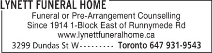 Lynett Funeral Home (647-931-9543) - Annonce illustrée - Funeral or Pre-Arrangement Counselling Since 1914 1-Block East of Runnymede Rd www.lynettfuneralhome.ca