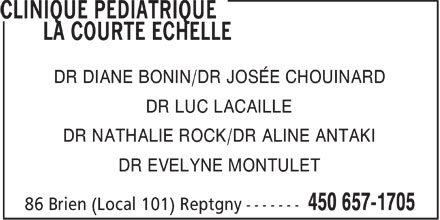 Clinique Pédiatrique La Courte Echelle (450-657-1705) - Display Ad - DR DIANE BONIN/DR JOSÉE CHOUINARD DR LUC LACAILLE DR NATHALIE ROCK/DR ALINE ANTAKI DR EVELYNE MONTULET