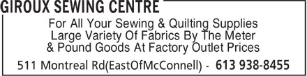 Giroux Sewing Centre (613-938-8455) - Annonce illustrée - For All Your Sewing & Quilting Supplies Large Variety Of Fabrics By The Meter & Pound Goods At Factory Outlet Prices  For All Your Sewing & Quilting Supplies Large Variety Of Fabrics By The Meter & Pound Goods At Factory Outlet Prices