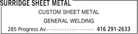 Surridge Sheet Metal (416-291-2633) - Annonce illustrée - CUSTOM SHEET METAL GENERAL WELDING  CUSTOM SHEET METAL GENERAL WELDING