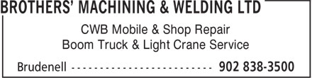 Brothers' Machining & Welding Ltd (902-838-3500) - Annonce illustrée - CWB Mobile & Shop Repair Boom Truck & Light Crane Service CWB Mobile & Shop Repair Boom Truck & Light Crane Service