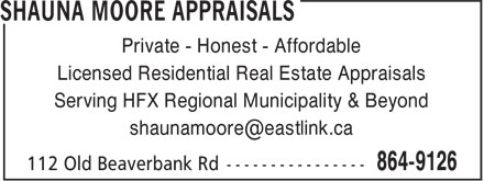 Shauna Moore Appraisals (902-864-9126) - Display Ad - Private - Honest - Affordable Licensed Residential Real Estate Appraisals Serving HFX Regional Municipality & Beyond shaunamoore@eastlink.ca