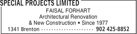 Special Projects Limited (902-425-8852) - Annonce illustrée - Architectural Renovation & New Construction • Since 1977 FAISAL FORHART FAISAL FORHART Architectural Renovation & New Construction • Since 1977