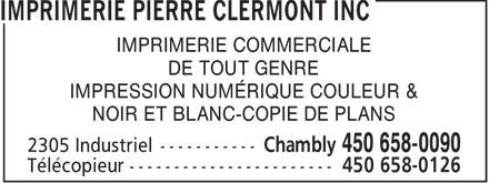 Imprimerie Pierre Clermont Inc (450-658-0090) - Annonce illustrée======= - IMPRIMERIE COMMERCIALE - DE TOUT GENRE - IMPRESSION NUMÉRIQUE COULEUR & - NOIR ET BLANC-COPIE DE PLANS