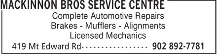 MacKinnon Bros Service Centre (902-892-7781) - Annonce illustrée - Complete Automotive Repairs Complete Automotive Repairs Brakes - Mufflers - Alignments Licensed Mechanics Brakes - Mufflers - Alignments Licensed Mechanics