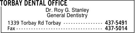 Torbay Dental Office (709-437-5491) - Annonce illustrée======= - Dr. Roy G. Stanley General Dentistry