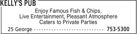 Kelly's Pub (709-753-5300) - Annonce illustr&eacute;e - Enjoy Famous Fish &amp; Chips, Live Entertainment, Pleasant Atmosphere Caters to Private Parties  Enjoy Famous Fish &amp; Chips, Live Entertainment, Pleasant Atmosphere Caters to Private Parties