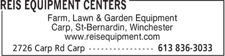 Reis Equipment Centers (613-836-3033) - Display Ad - Farm, Lawn & Garden Equipment Carp, St-Bernardin, Winchester www.reisequipment.com