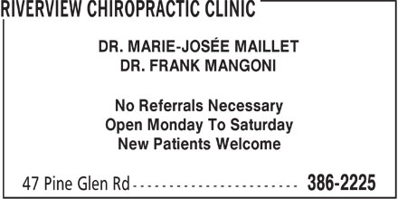 Riverview Chiropractic Clinic (506-386-2225) - Display Ad - DR. MARIE-JOSÉE MAILLET DR. FRANK MANGONI No Referrals Necessary Open Monday To Saturday New Patients Welcome  DR. MARIE-JOSÉE MAILLET DR. FRANK MANGONI No Referrals Necessary Open Monday To Saturday New Patients Welcome