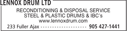 Lennox Drum Ltd (905-427-1441) - Annonce illustrée - RECONDITIONING & DISPOSAL SERVICE STEEL & PLASTIC DRUMS & IBC¿s www.lennoxdrum.com RECONDITIONING & DISPOSAL SERVICE STEEL & PLASTIC DRUMS & IBC¿s www.lennoxdrum.com