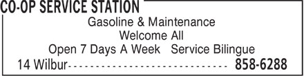 Co-op Service Station (506-858-6288) - Display Ad - Gasoline & Maintenance Welcome All Open 7 Days A Week Service Bilingue  Gasoline & Maintenance Welcome All Open 7 Days A Week Service Bilingue