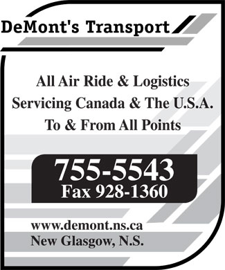 DeMont's Transport (902-755-5543) - Annonce illustrée - DeMont's Transport All Air Ride & Logistics Servicing Canada & The U.S.A. To & From All Points 755-5543 Fax 928-1360 www.demont.ns.ca New Glasgow, N.S.