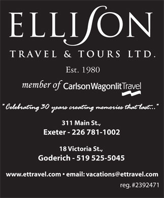 Ellison Travel & Tours (519-235-2000) - Display Ad - 18 Victoria St., Goderich - 519 525-5045 reg. #2392471 Est. 1980 311 Main St., Exeter - 226 781-1002
