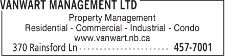 VanWart Management Ltd (506-457-7001) - Annonce illustrée - Residential - Commercial - Industrial - Condo www.vanwart.nb.ca Property Management
