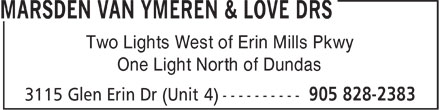 Drs Marsden Van Ymeren & Love (905-828-2383) - Annonce illustrée - Two Lights West of Erin Mills Pkwy One Light North of Dundas