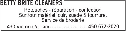 Betty Brite Cleaners (450-672-2020) - Annonce illustr&eacute;e - Retouches - r&eacute;paration - confection Sur tout mat&eacute;riel, cuir, su&egrave;de &amp; fourrure. Service de broderie