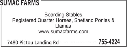 Sumac Farms (902-755-4224) - Display Ad - Boarding Stables Registered Quarter Horses, Shetland Ponies & Llamas www.sumacfarms.com  Boarding Stables Registered Quarter Horses, Shetland Ponies & Llamas www.sumacfarms.com