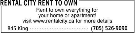 Rental City (705-526-9090) - Display Ad - Rent to own everything for your home or apartment! visit www.rentalcity.ca for more details Rent to own everything for your home or apartment! visit www.rentalcity.ca for more details