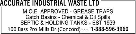 Accurate Industrial Waste Ltd (905-738-5053) - Annonce illustrée - M.O.E. APPROVED GREASE TRAPS Catch Basins Chemical & Oil Spills SEPTIC & HOLDING TANKS EST 1939 M.O.E. APPROVED GREASE TRAPS Catch Basins Chemical & Oil Spills SEPTIC & HOLDING TANKS EST 1939