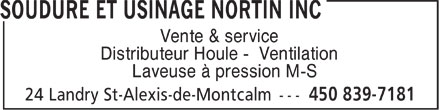 Soudure et Usinage Nortin Inc (450-839-7181) - Display Ad - Vente &amp; service Distributeur Houle - Ventilation Laveuse &agrave; pression M-S  Vente &amp; service Distributeur Houle - Ventilation Laveuse &agrave; pression M-S