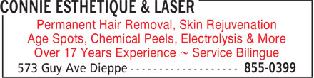 Connie Esthétique & Laser (506-855-0399) - Display Ad - Permanent Hair Removal, Skin Rejuvenation Age Spots, Chemical Peels, Electrolysis & More Over 17 Years Experience ~ Service Bilingue