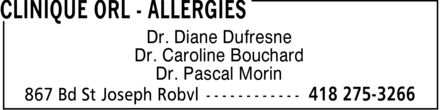 Clinique ORL - Allergies (418-275-3266) - Display Ad - Dr. Diane Dufresne Dr. Caroline Bouchard Dr. Pascal Morin