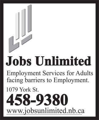 Jobs Unlimited (506-458-9380) - Annonce illustrée - Jobs Unlimited Employment Services for Adults facing barriers to Employment. 1079 York St. 458-9380 www.jobsunlimited.nb.ca