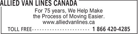 Allied Van Lines Canada (1-866-420-4285) - Annonce illustrée - For 75 years, We Help Make the Process of Moving Easier. www.alliedvanlines.ca