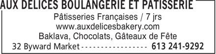 Aux Delices Boulangerie Et Patisserie (613-241-9292) - Annonce illustrée======= - Pâtisseries Françaises / 7 jrs www.auxdelicesbakery.com Baklava, Chocolats, Gâteaux de Fête