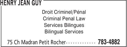 Henry Jean Guy (506-783-4882) - Annonce illustrée======= - Droit Criminel/Pénal Criminal Penal Law Services Bilingues Bilingual Services