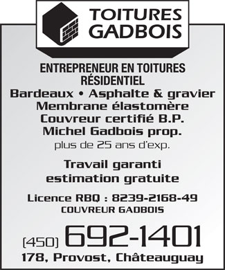 Couvreur Gadbois (450-692-1401) - Annonce illustrée - Shingle, Asphalte & Gravel Owner: Michel Gadbois More than 25 Yrs Experience