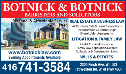 Botnick & Botnick Barristers & Solicitors (647-693-9781) - Display Ad - Personal & Affordable Service Since 1940 Shareholder Agreements www.botnicklaw.com WILLS & ESTATES Evening Appointments Available 416  Personal & Affordable Service Since 1940 Shareholder Agreements www.botnicklaw.com WILLS & ESTATES Evening Appointments Available 416  Personal & Affordable Service Since 1940 Shareholder Agreements www.botnicklaw.com WILLS & ESTATES Evening Appointments Available 416  Personal & Affordable Service Since 1940 Shareholder Agreements www.botnicklaw.com WILLS & ESTATES Evening Appointments Available 416  Personal & Affordable Service Since 1940 Shareholder Agreements www.botnicklaw.com WILLS & ESTATES Evening Appointments Available 416  Personal & Affordable Service Since 1940 Shareholder Agreements www.botnicklaw.com WILLS & ESTATES Evening Appointments Available 416
