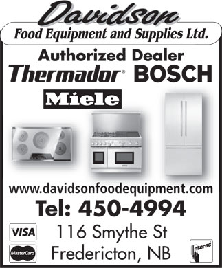 Davidson Food Equipment & Supplies Ltd (506-450-4994) - Display Ad - Authorized Dealer www.davidsonfoodequipment.com Tel: 450-4994 116 Smythe St Fredericton, NB