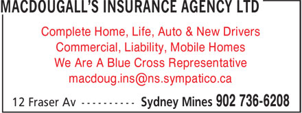 MacDougall's Insurance Agency Ltd (902-736-6208) - Annonce illustrée - Complete Home, Life, Auto & New Drivers Commercial, Liability, Mobile Homes We Are A Blue Cross Representative