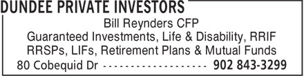 Hollis Wealth Advisory Services Inc (902-843-3299) - Annonce illustrée - Bill Reynders CFP Guaranteed Investments, Life & Disability, RRIF RRSPs, LIFs, Retirement Plans & Mutual Funds