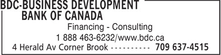 BDC-Business Development Bank Of Canada (709-637-4515) - Annonce illustrée - Financing - Consulting 1 888 463-6232/www.bdc.ca Financing - Consulting 1 888 463-6232/www.bdc.ca