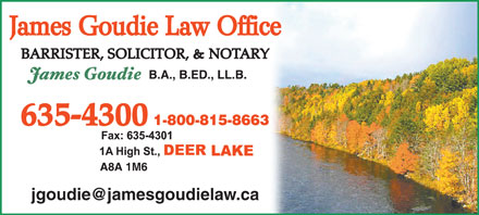 Goudie Law Office (709-635-4300) - Annonce illustrée - James Goudie Law Office BARRISTER, SOLICITOR, & NOTARY jgoudie@jamesgoudielaw.ca James Goudie Law Office BARRISTER, SOLICITOR, & NOTARY jgoudie@jamesgoudielaw.ca  James Goudie Law Office BARRISTER, SOLICITOR, & NOTARY jgoudie@jamesgoudielaw.ca  James Goudie Law Office BARRISTER, SOLICITOR, & NOTARY jgoudie@jamesgoudielaw.ca  James Goudie Law Office BARRISTER, SOLICITOR, & NOTARY jgoudie@jamesgoudielaw.ca