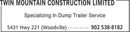 Twin Mountain Construction Limited (902-538-8182) - Display Ad - Specializing In Dump Trailer Service