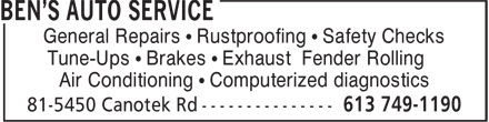 Ben's Auto Service (613-749-1190) - Annonce illustrée======= - General Repairs • Rustproofing • Safety Checks - Tune-Ups • Brakes • Exhaust Fender Rolling - Air Conditioning • Computerized diagnostics