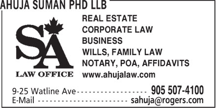 Ahuja Suman Lawyer, Notary Public (905-507-4100) - Display Ad - REAL ESTATE CORPORATE LAW BUSINESS WILLS, FAMILY LAW NOTARY, POA, AFFIDAVITS www.ahujalaw.com