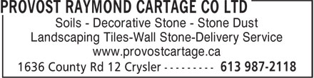 Provost Raymond Cartage Co Ltd (613-987-2118) - Annonce illustrée - Soils - Decorative Stone - Stone Dust Landscaping Tiles-Wall Stone-Delivery Service www.provostcartage.ca Soils - Decorative Stone - Stone Dust Landscaping Tiles-Wall Stone-Delivery Service www.provostcartage.ca
