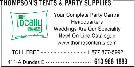 Thompson's Tents & Party Supplies (613-966-1883) - Annonce illustrée - Your Complete Party Central Headquarters Weddings Are Our Speciality New! On Line Catalogue www.thompsontents.com TOLL FREE - - - - - - - - - - - - - - 1 877 877-5992