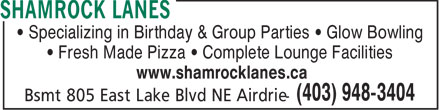 Shamrock Lanes (403-948-3404) - Display Ad - • Specializing in Birthday & Group Parties • Glow Bowling • Fresh Made Pizza • Complete Lounge Facilities www.shamrocklanes.ca  • Specializing in Birthday & Group Parties • Glow Bowling • Fresh Made Pizza • Complete Lounge Facilities www.shamrocklanes.ca