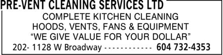 Pre-Vent Cleaning Services Ltd (604-732-4353) - Annonce illustrée - COMPLETE KITCHEN CLEANING HOODS VENTS FANS & EQUIPMENT ¿WE GIVE VALUE FOR YOUR DOLLAR¿